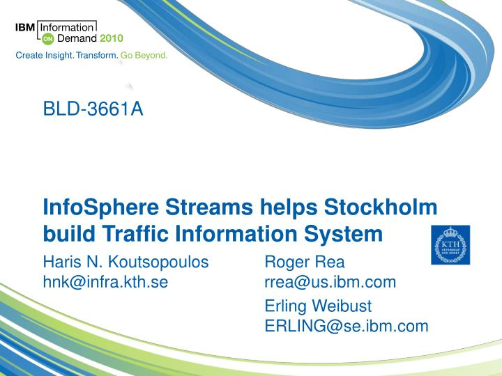 infosphere streams helps stockholm build traffic information system n.