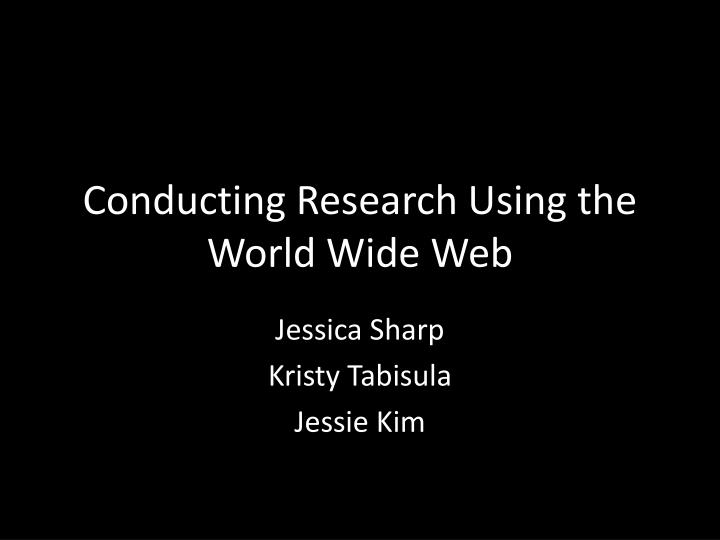 conducting research using the world wide web n.