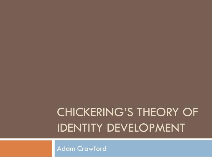 chickering s theory of identity development n.