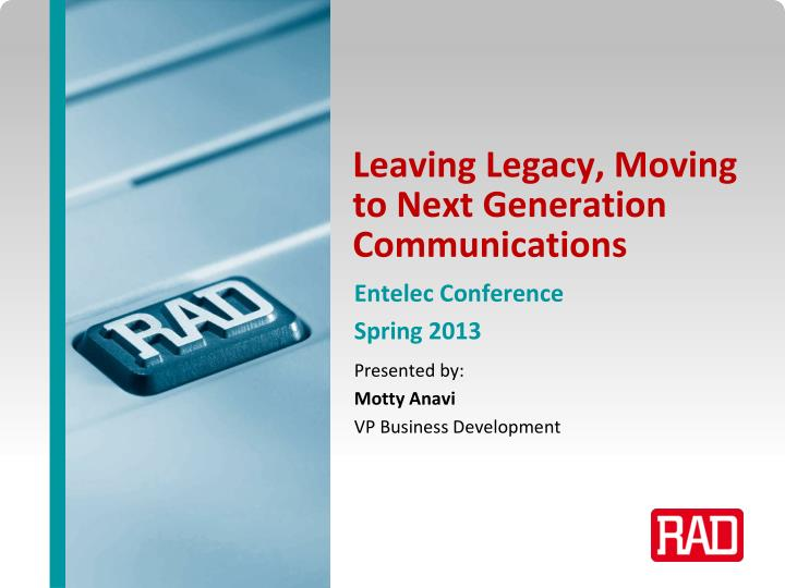 leaving legacy moving to next generation communications n.
