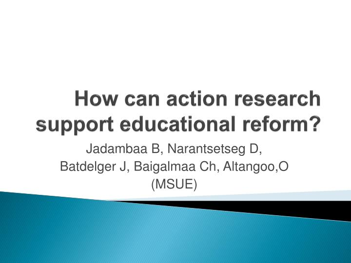 how can action research support educational reform n.