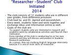 researcher student club initiated 2014