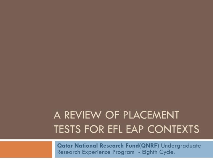 a review of placement tests for efl eap contexts n.