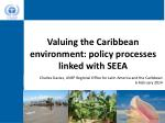 valuing the caribbean environment policy processes linked with seea