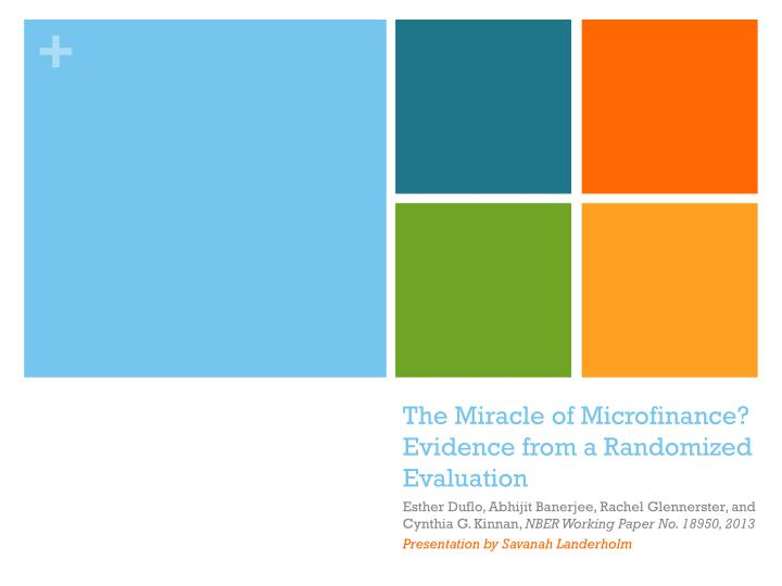 the miracle of microfinance evidence from a randomized evaluation n.
