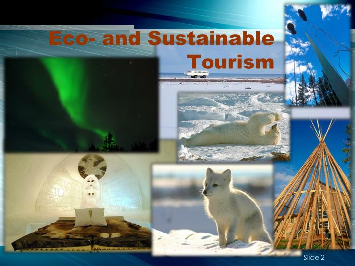 Eco and sustainable tourism