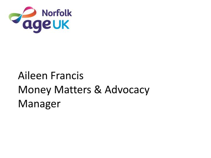 aileen francis money matters advocacy manager n.