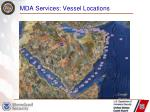 mda services vessel locations1