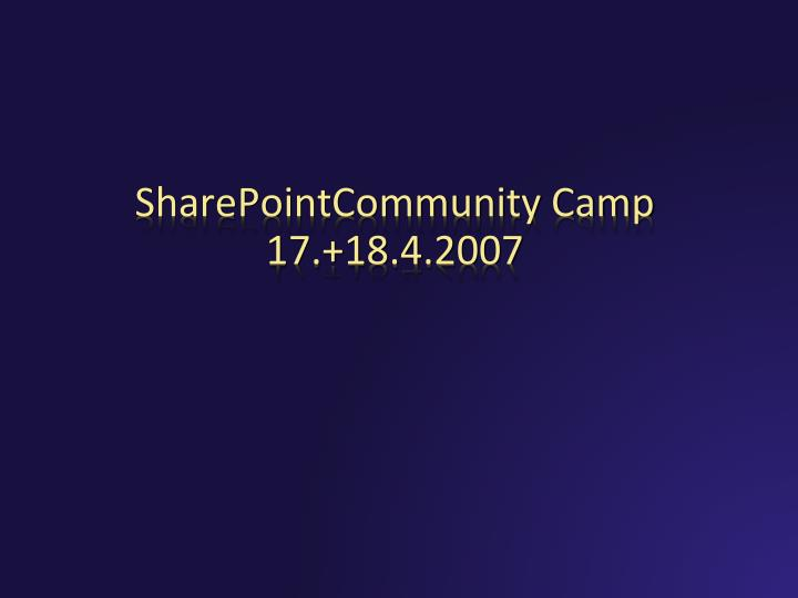 sharepointcommunity camp 17 18 4 2007 n.
