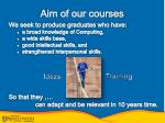 aim of our courses