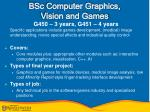 bsc computer graphics vision and games