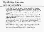 concluding discussion s eminars questions