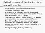 political economy of the city the city as a growth machine