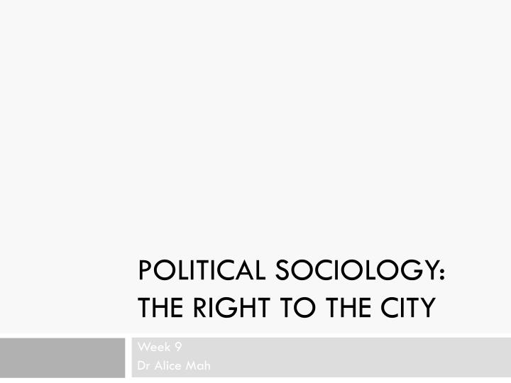 political sociology the right to the city n.
