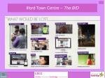 ilford town centre the bid1