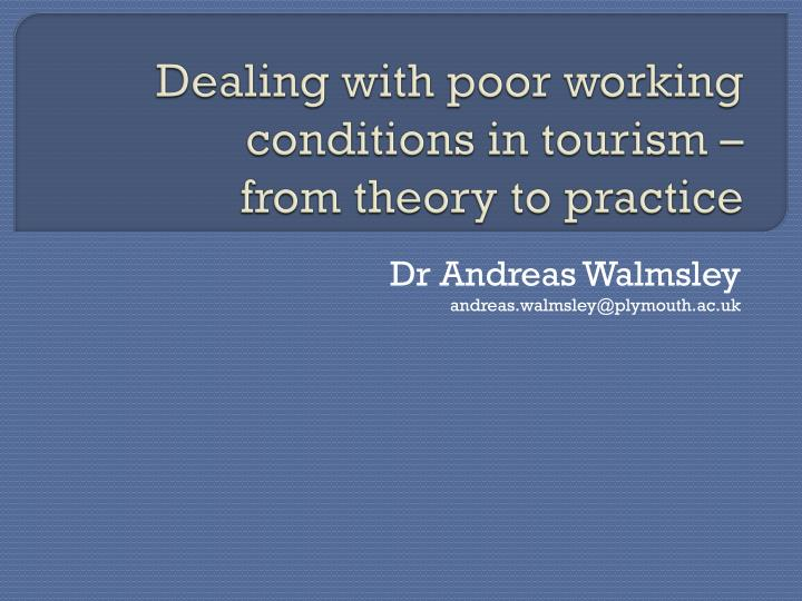 dealing with poor working conditions in tourism from theory to practice n.