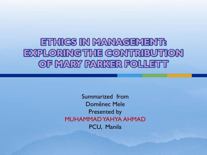 ethics in management exploring the contribution of mary parker follett n.