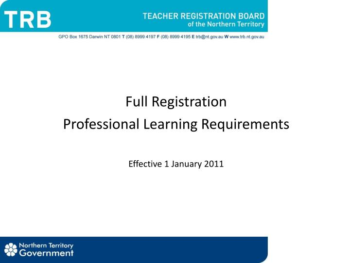 full registration professional learning requirements effective 1 january 2011 n.