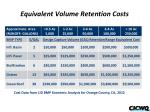 equivalent volume retention costs