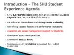 introduction the shu student experience agenda