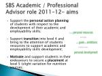 sbs academic professional advisor role 2011 12 aims