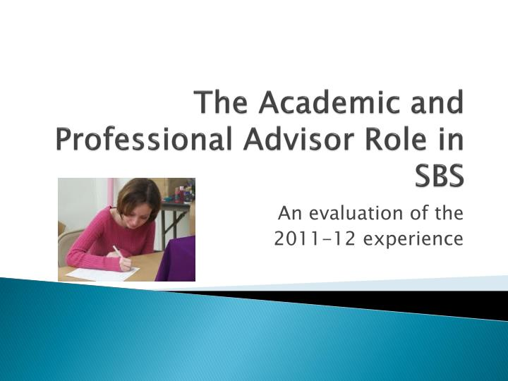the academic and professional advisor role in sbs n.
