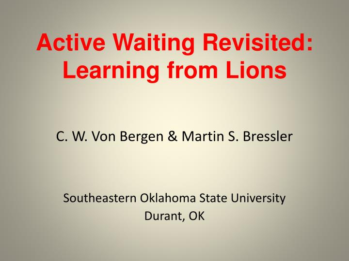active waiting revisited learning from lions n.