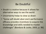 be doubtful