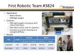 first robotic team 3824