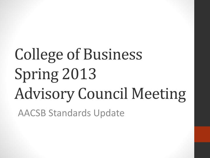 college of business spring 2013 advisory council meeting n.