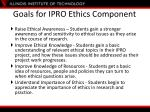 goals for ipro ethics component