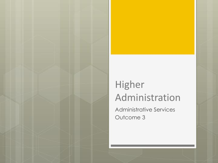 higher administration n.