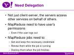need delegation