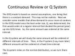 continuous review or q system