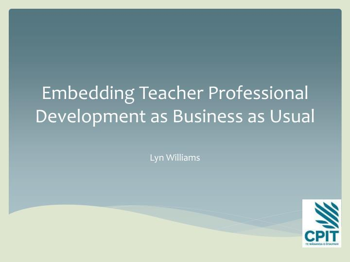 embedding t eacher professional development as business as usual n.
