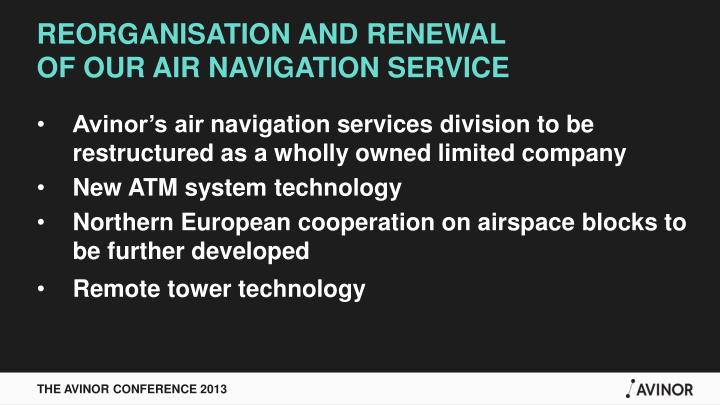 REORGANISATION AND RENEWAL  OF OUR AIR NAVIGATION SERVICE