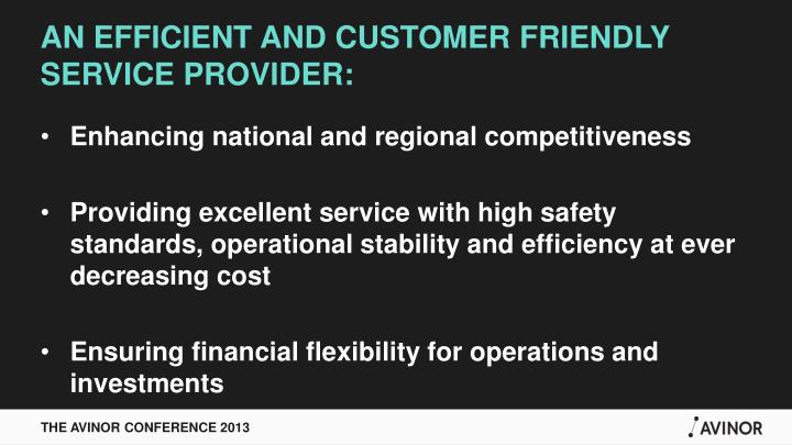 AN EFFICIENT AND CUSTOMER FRIENDLY SERVICE PROVIDER:
