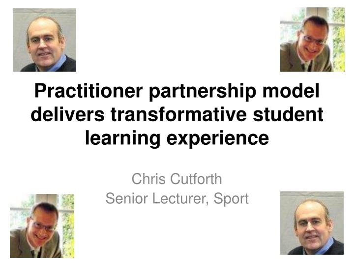 practitioner partnership model delivers transformative student learning experience n.