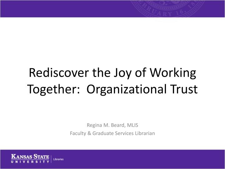 rediscover the joy of working together organizational trust n.