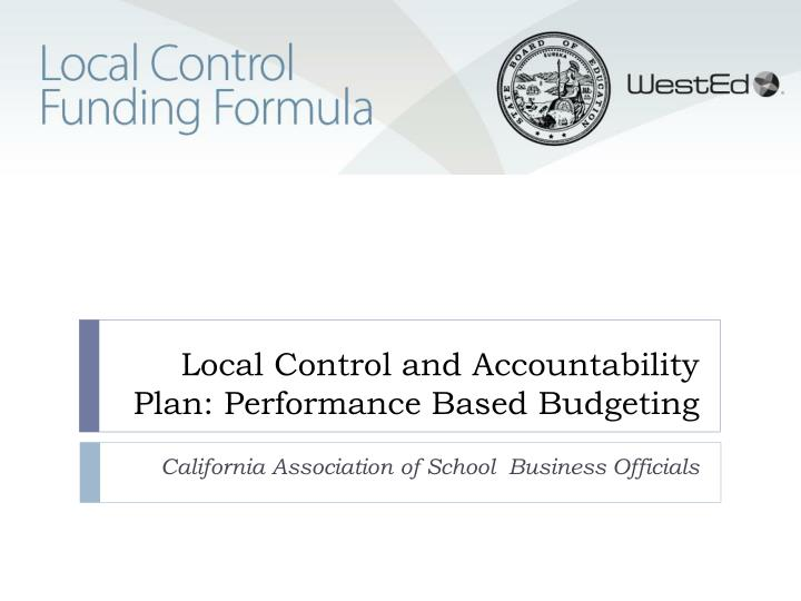 Local control and accountability plan performance based budgeting