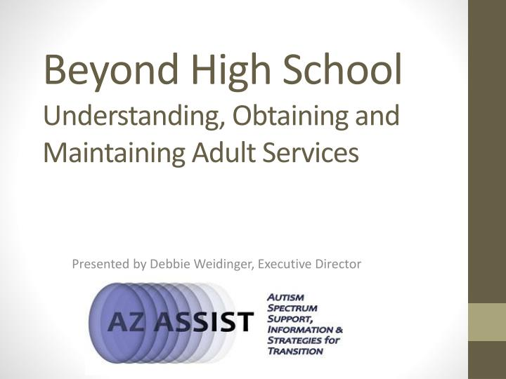 beyond high school understanding obtaining and maintaining adult services n.
