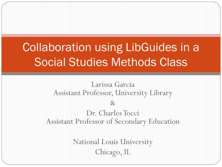 collaboration using libguides in a social studies methods class n.
