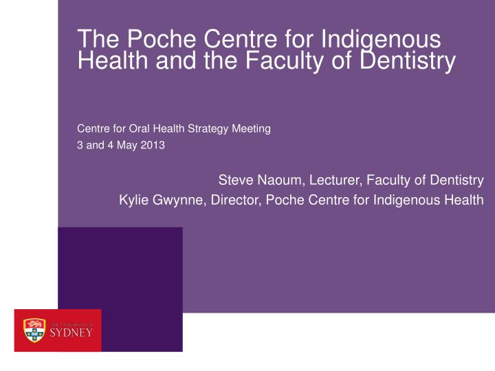the poche centre for indigenous health and the faculty of dentistry n.