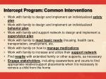 intercept program common interventions