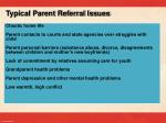 typical parent referral issues