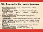 why treatment in the home is necessary