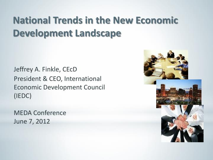 national trends in the new economic development landscape n.