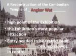 a reconstruction of the cambodian temple of