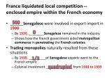 france liquidated local competition enclosed empire within the french economy