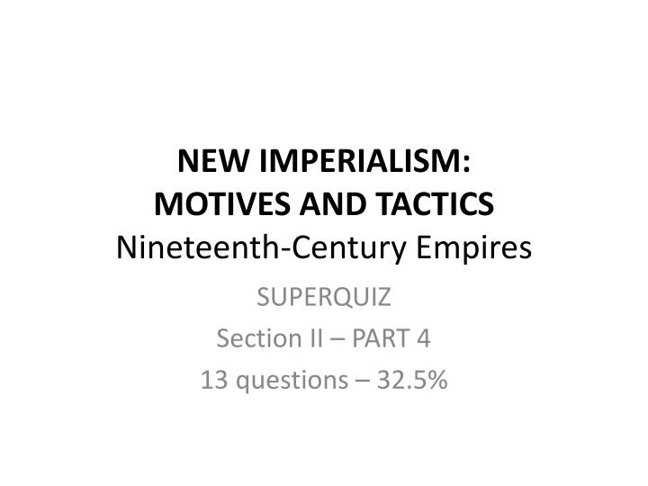 new imperialism motives and tactics nineteenth century empires n.
